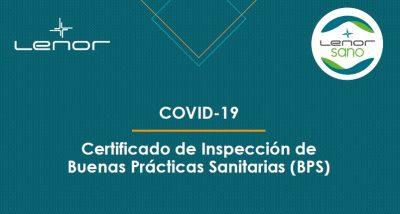 Covid-19, Certificado de Inspección de Buenas Prácticas Sanitarias (BPS) de Lenor Group